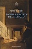 Storia e pratica del silenzio Libro di  Remo Bassetti