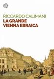 La grande Vienna ebraica Ebook di  Riccardo Calimani