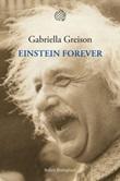 Einstein forever Ebook di  Gabriella Greison