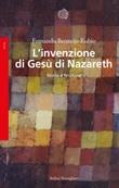 L' invenzione di Gesù di Nazareth. Storia e finzione Ebook di  Fernando Bermejo-Rubio