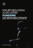 Pandemie. Virus, prevenzione e conseguenze dalla peste di Atene alle Covid-19 Ebook di  Mauro Bologna, Aldo Lepidi