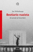 Bestiario nazista. Gli animali nel Terzo Reich Ebook di  Jan Mohnhaupt