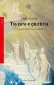 Tra cura e giustizia. Le passioni come risorsa sociale Ebook di  Elena Pulcini