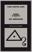 Anima e morte-Sul rinascere Ebook di  Carl Gustav Jung
