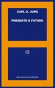 Presente e futuro Ebook di  Carl Gustav Jung