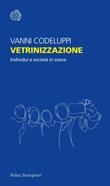 Vetrinizzazione. Individui e società in scena. Nuova ediz. Ebook di  Vanni Codeluppi