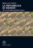 La Repubblica di Weimar. Anni di crisi della modernità classica Ebook di  Detlev J. Peukert