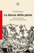 La danza della peste. Storia dell'umanità attraverso le malattie infettive Ebook di  Charles Kenny