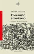 Olocausto americano. La conquista del Nuovo Mondo Ebook di  David E. Stannard