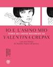 Io e l'asino mio. Storie dei Crepax raccontate da Valentina Crepax Libro di  Valentina Crepax