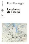 Le sirene di Titano Libro di  Kurt Vonnegut