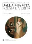 Poesia e verità. Testo tedesco a fronte Libro di  Johann Wolfgang Goethe