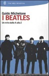 I Beatles. Un mito dalla A alla Z
