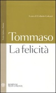 La felicità. Testo latino a fronte Libro di Tommaso d'Aquino (san)