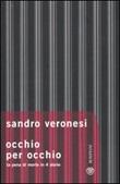 Occhio per occhio. La pena di morte in 4 storie Libro di  Sandro Veronesi