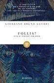 Follia? Vita di Vincent van Gogh Libro di  Giordano Bruno Guerri