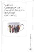 Corso di filosofia in sei ore e un quarto Libro di  Witold Gombrowicz