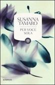 Per voce sola Libro di  Susanna Tamaro