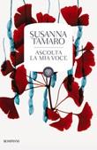 Ascolta la mia voce Libro di  Susanna Tamaro