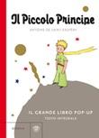Il Piccolo Principe. Il grande libro pop-up. Ediz. integrale Libro di  Antoine de Saint-Exupéry