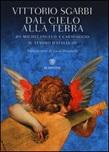 Dal cielo alla terra. Da Michelangelo a Caravaggio. Il tesoro d'Italia. Vol. 3: