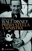 Walt Disney. Prima stella a sinistra Ebook di  Mariuccia Ciotta
