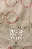 I piaceri della cantina Ebook di  Jay McInerney