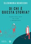 Di chi è questa storia? Autori nella rete tra sfide e opportunità Ebook di  Eleonora Benecchi