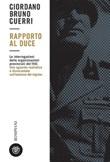 Rapporto al duce Ebook di  Giordano Bruno Guerri