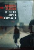 Il cielo sopra Varsavia Ebook di  Andrzej Stasiuk