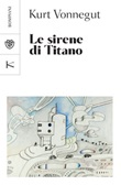Le sirene di Titano Ebook di  Kurt Vonnegut