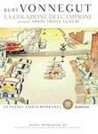 La colazione dei campioni. Ovvero addio triste lunedì Ebook di  Kurt Vonnegut