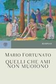 Quelli che ami non muoiono Ebook di  Mario Fortunato