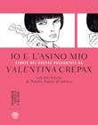 Io e l'asino mio. Storie dei Crepax raccontate da Valentina Crepax Ebook di  Valentina Crepax