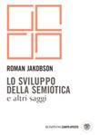 Lo sviluppo della semiotica e altri saggi Ebook di  Roman Jakobson