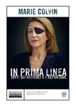 In prima linea. Tutti gli articoli e i reportage Ebook di  Marie Colvin
