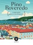 I ragazzi della via Pascoli Ebook di  Pino Roveredo