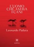 L' uomo che amava i cani Ebook di  Leonardo Padura Fuentes