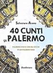 40 cunti di Palermo. Palermo vista con gli occhi di un palermitano. Testo siciliano e italiano Ebook di  Salvatore Arena, Salvatore Arena