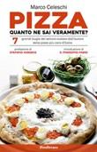 Pizza, quanto ne sai veramente? 7 grandi bugie svelate dall'autore della pizza più cara d'Italia Ebook di  Marco Celeschi, Marco Celeschi