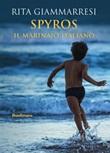 Spyros. Il marinaio italiano Ebook di  Rita Giammarresi, Rita Giammarresi