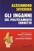 Gli inganni del politicamente corretto Ebook di  Alessandro Severino