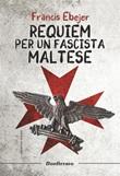Requiem per un fascista maltese Ebook di  Francis Ebejer