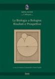 La biologia a Bologna: risultati e prospettive Libro di