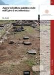Agorai ed edilizia pubblica civile nell'Epiro di età ellenistica Libro di  Elia Rinaldi