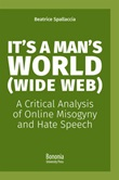 It's a Man's World (Wide Web). A Critical Analysis of Online Misogyny and Hate Speech Libro di  Beatrice Spallaccia