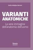 Varianti anatomiche. La vera immagine dell'anatomia dell'uomo Libro di  Giulia Adalgisa Mariani