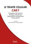 Le terapie cellulari CAR-T. Competenza infermieristica, Assistenza infermieristica, Responsabilità multidisciplinare, Terapie geniche Libro di
