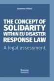 The concept of solidarity within EU disaster response law. A legal assessment Libro di  Susanna Villani