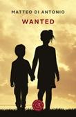 Wanted Libro di  Matteo Di Antonio